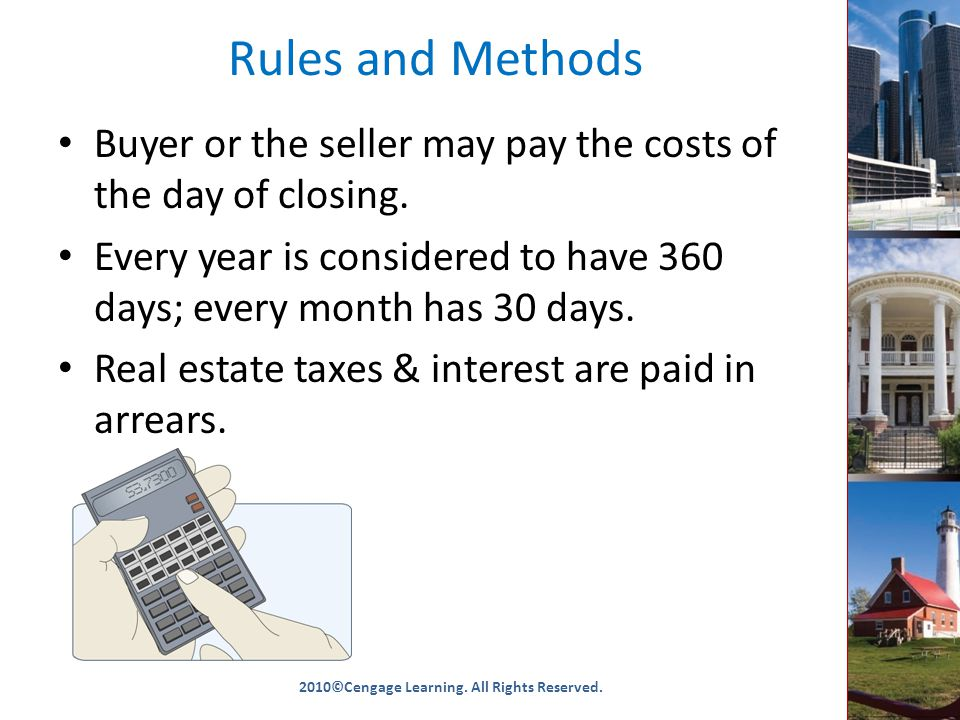 Rules and Methods Buyer or the seller may pay the costs of the day of closing.