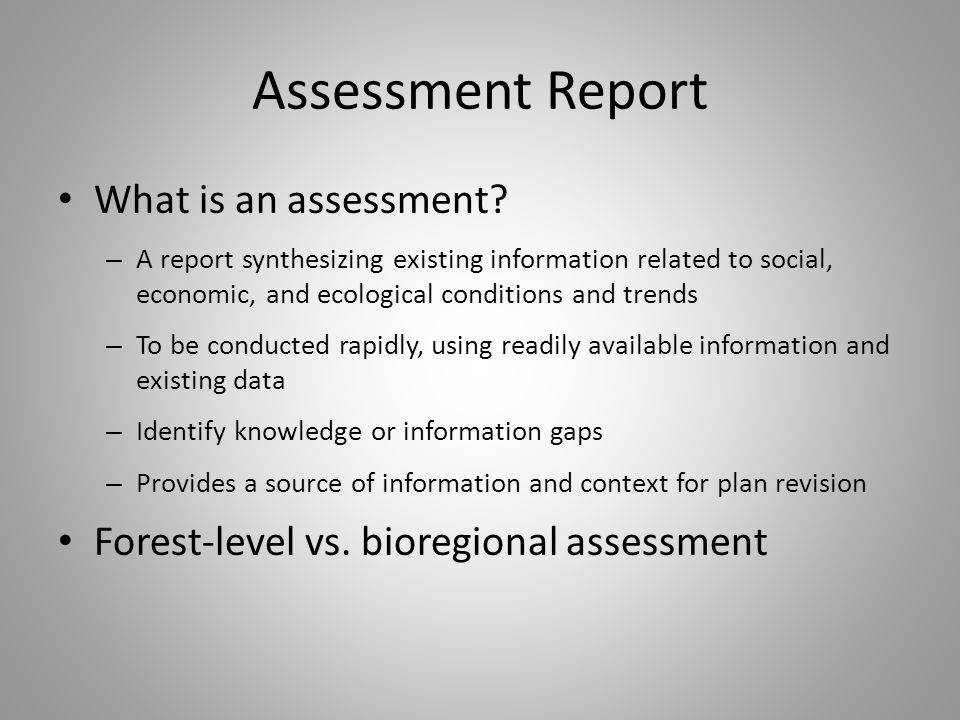Assessment Report What is an assessment.