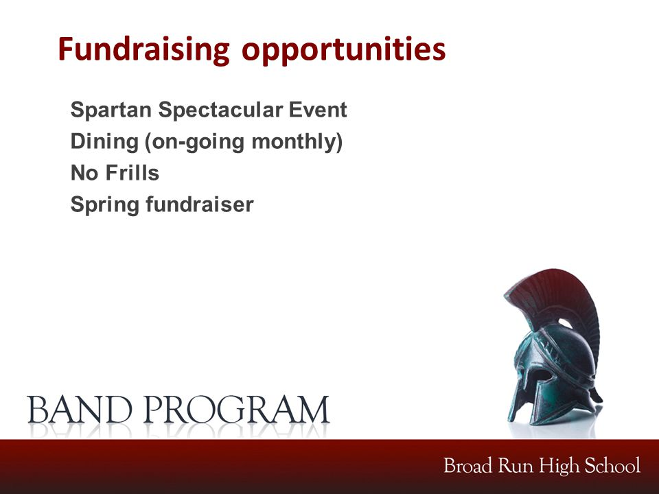 Fundraising opportunities Spartan Spectacular Event Dining (on-going monthly) No Frills Spring fundraiser