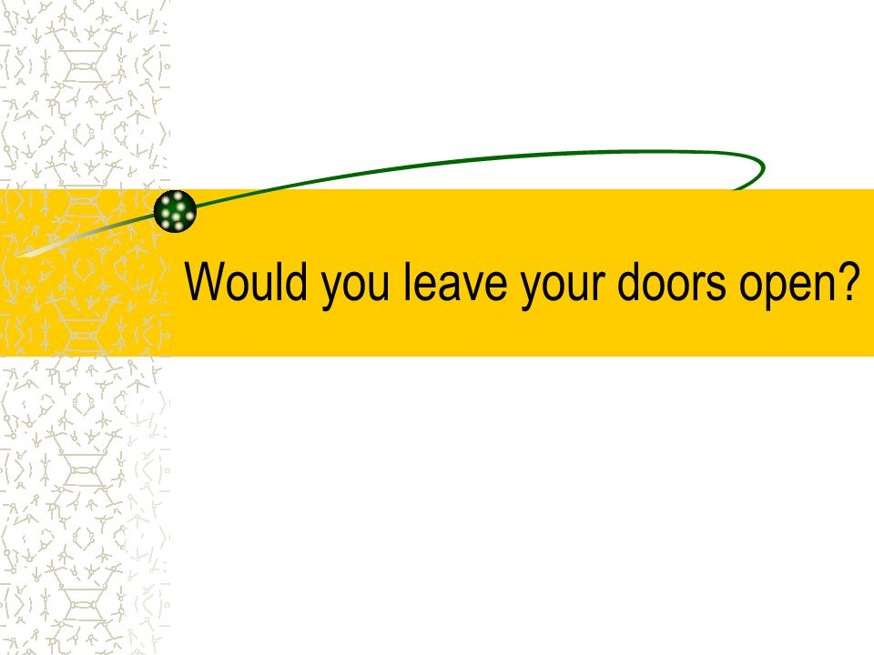 Would you leave your doors open