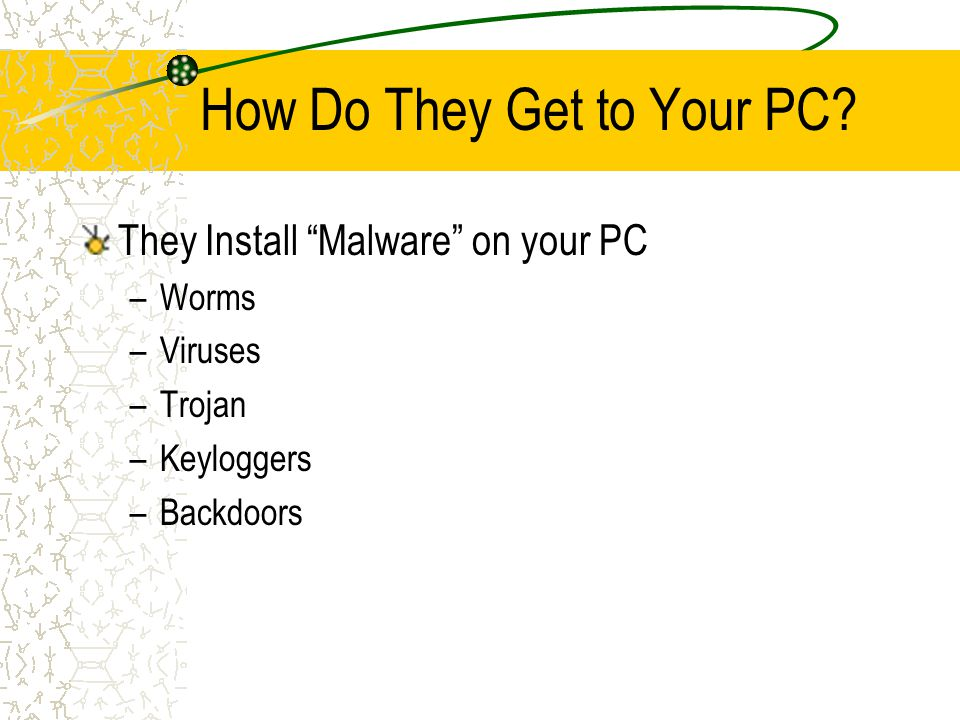 How Do They Get to Your PC.