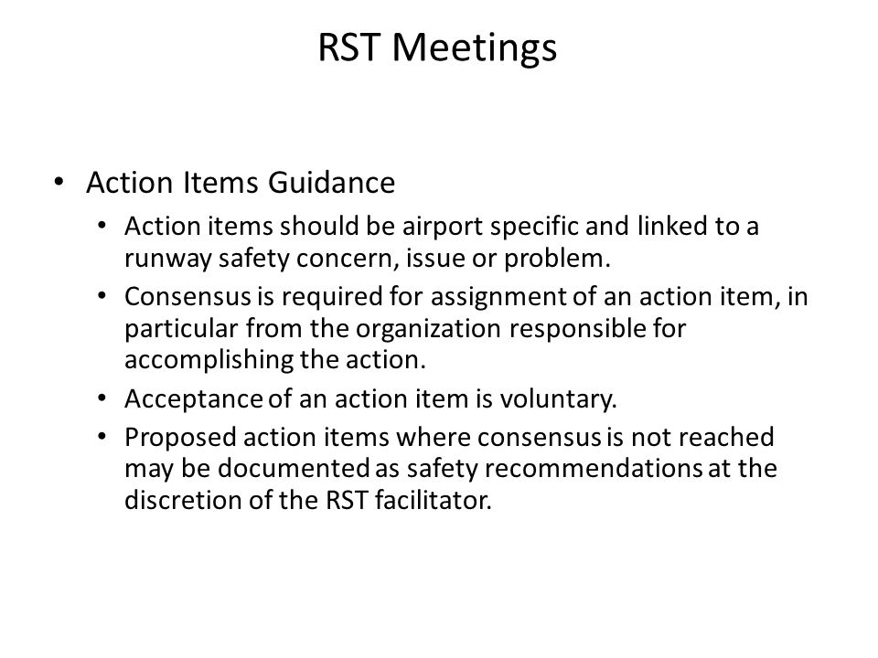 Action Items Guidance Action items should be airport specific and linked to a runway safety concern, issue or problem.