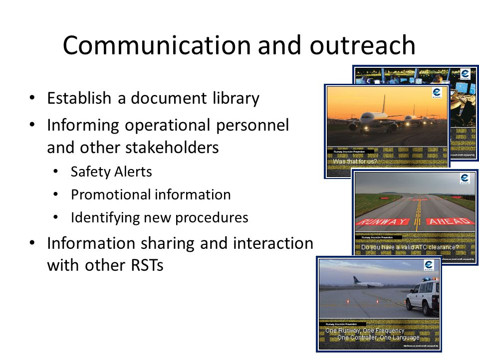 Communication and outreach Establish a document library Informing operational personnel and other stakeholders Safety Alerts Promotional information Identifying new procedures Information sharing and interaction with other RSTs