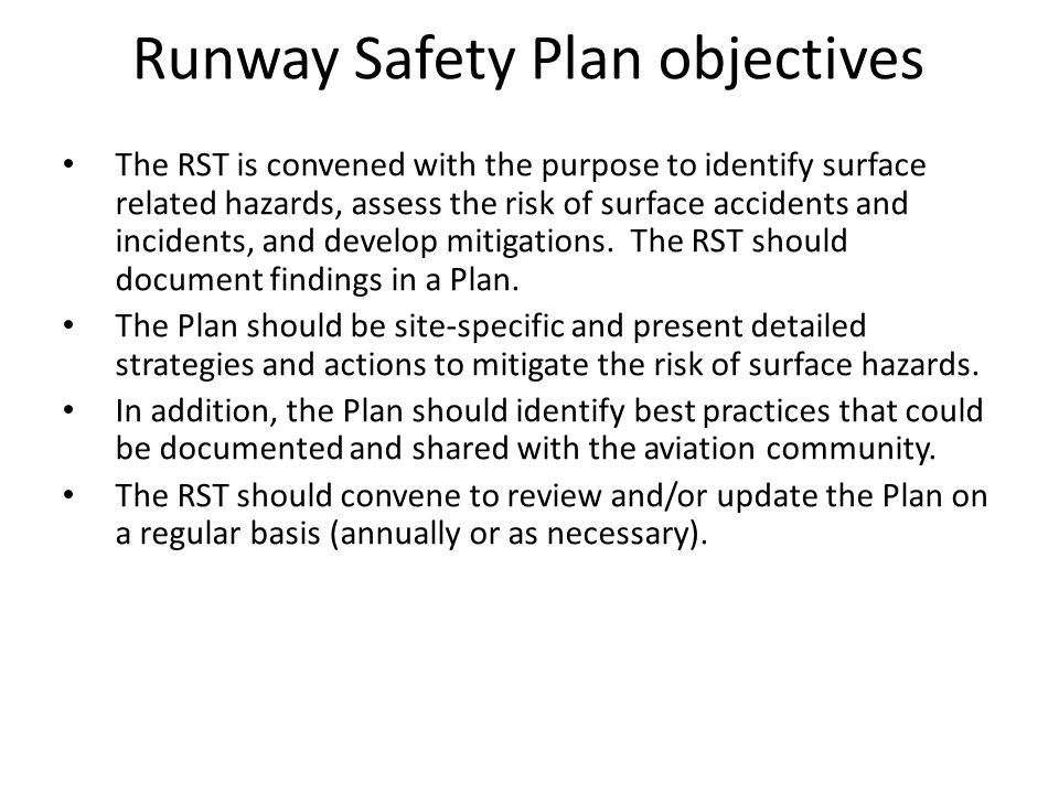 The RST is convened with the purpose to identify surface related hazards, assess the risk of surface accidents and incidents, and develop mitigations.