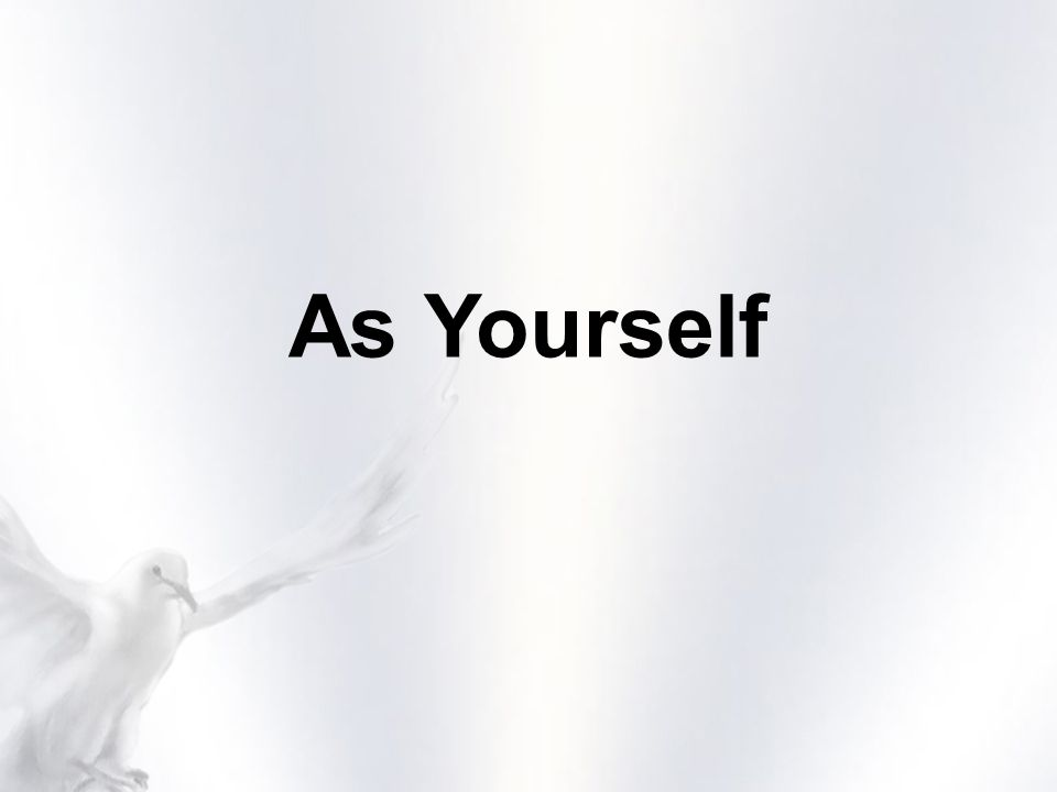 As Yourself