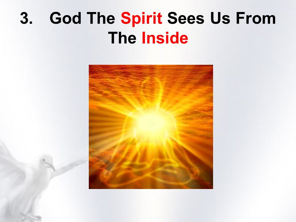 3.God The Spirit Sees Us From The Inside