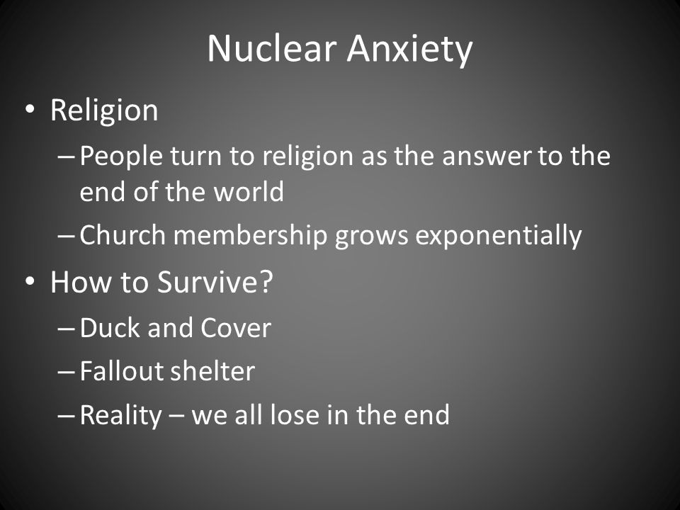 Nuclear Anxiety Religion – People turn to religion as the answer to the end of the world – Church membership grows exponentially How to Survive.