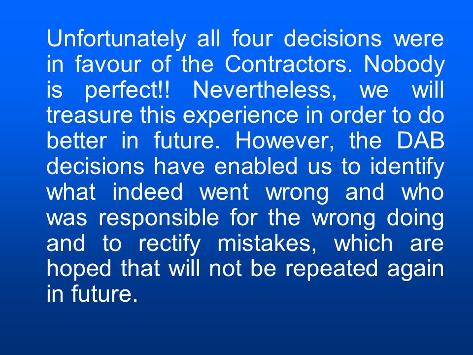 Unfortunately all four decisions were in favour of the Contractors.