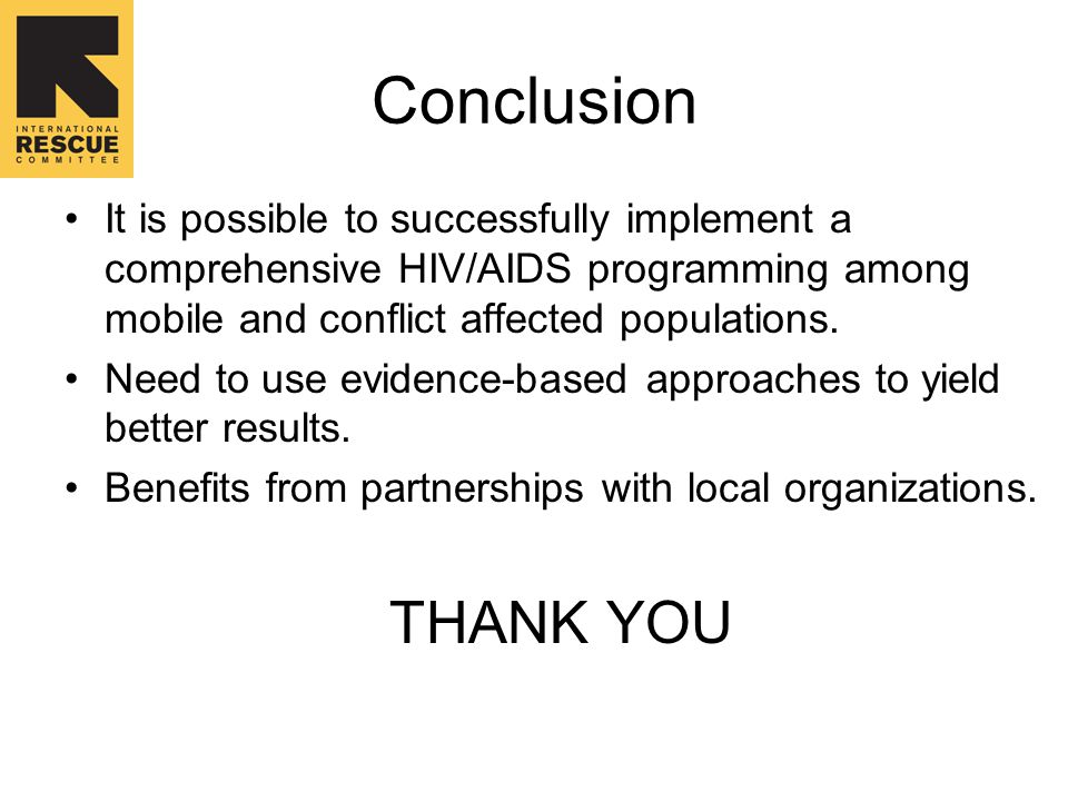 Conclusion It is possible to successfully implement a comprehensive HIV/AIDS programming among mobile and conflict affected populations.