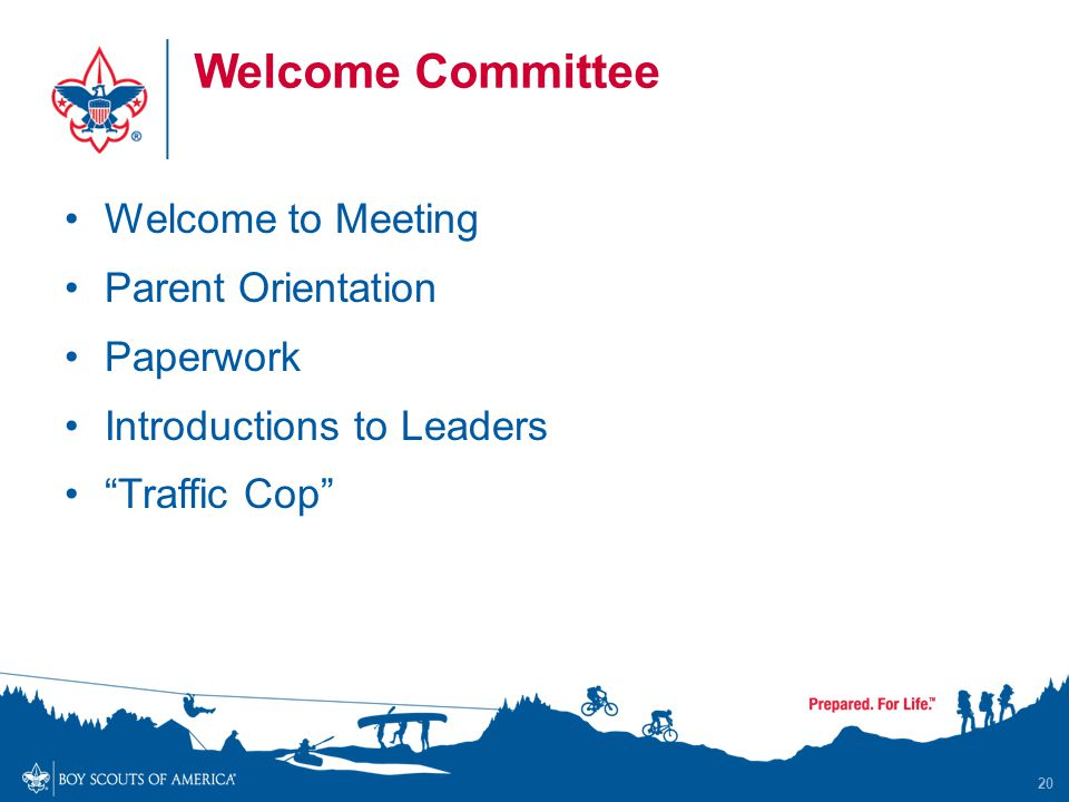 Welcome Committee Welcome to Meeting Parent Orientation Paperwork Introductions to Leaders Traffic Cop 20