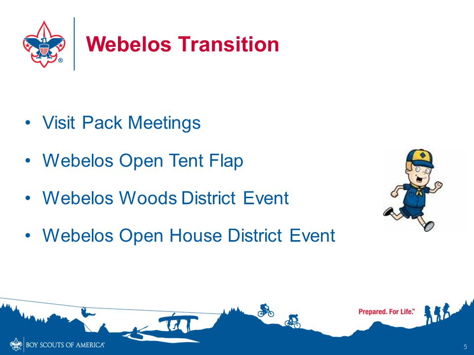 Webelos Transition Visit Pack Meetings Webelos Open Tent Flap Webelos Woods District Event Webelos Open House District Event 5