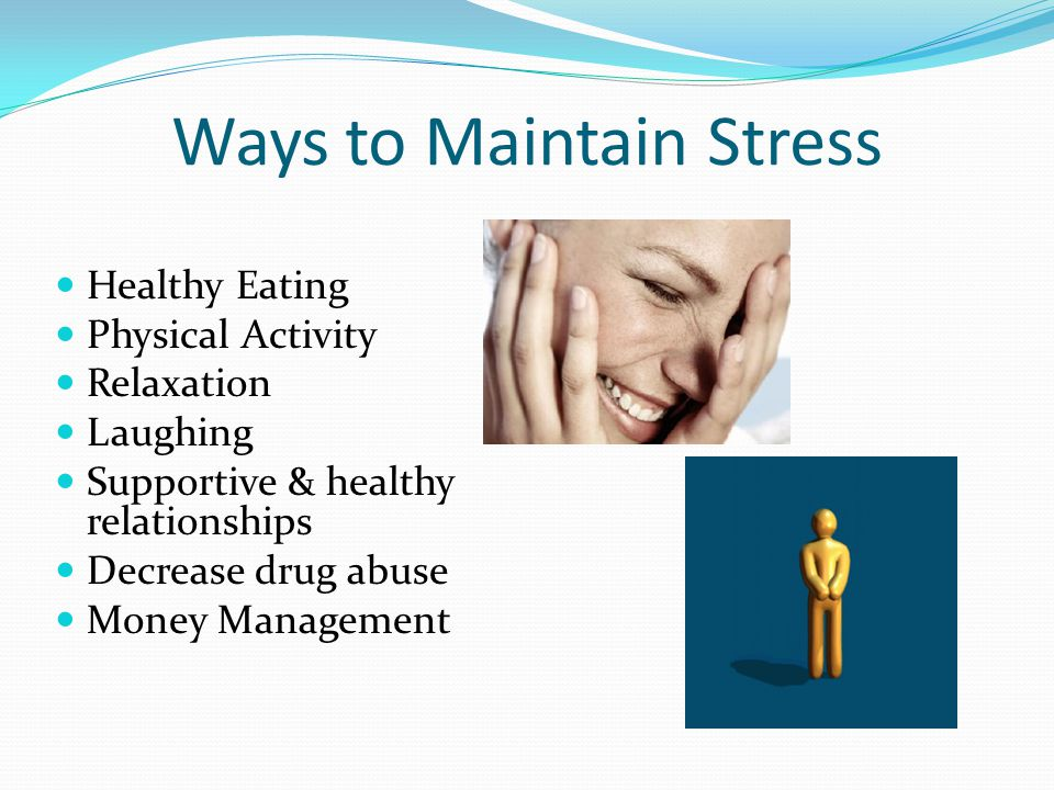 Dealing with Stress Eliminate or reduce exposure to stressor Change the way you perceive or react to stressor Involves attitudes, physical well- being, physical activity, support systems, and relaxation