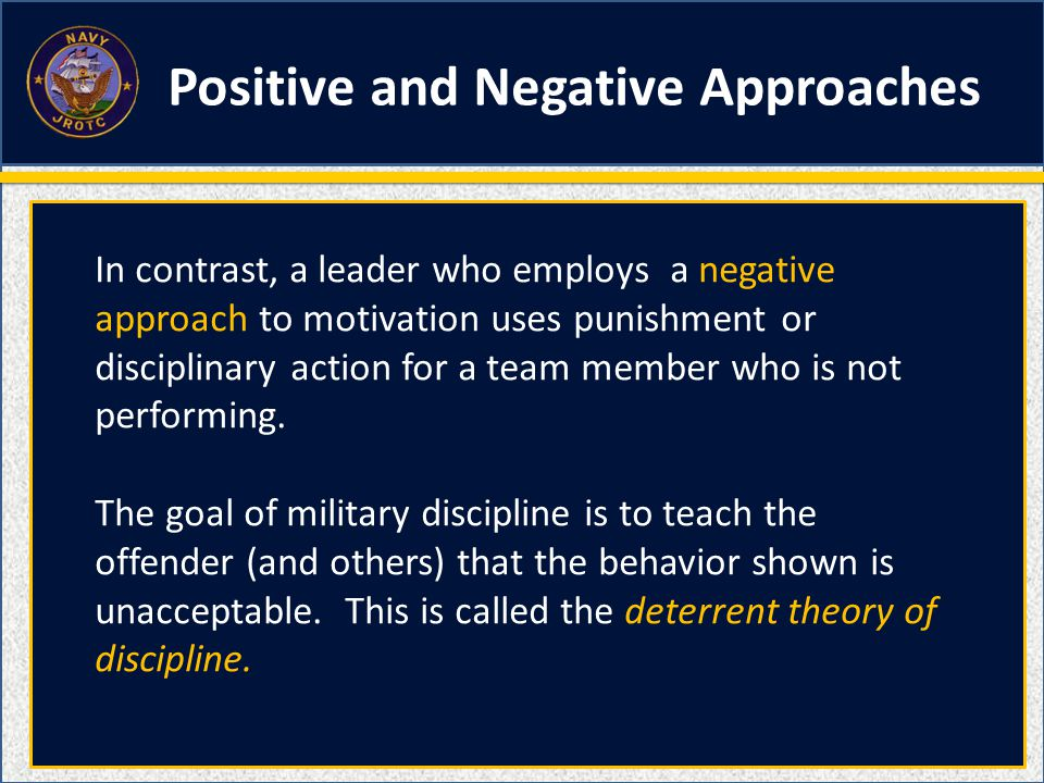 In contrast, a leader who employs a negative approach to motivation uses punishment or disciplinary action for a team member who is not performing. Th