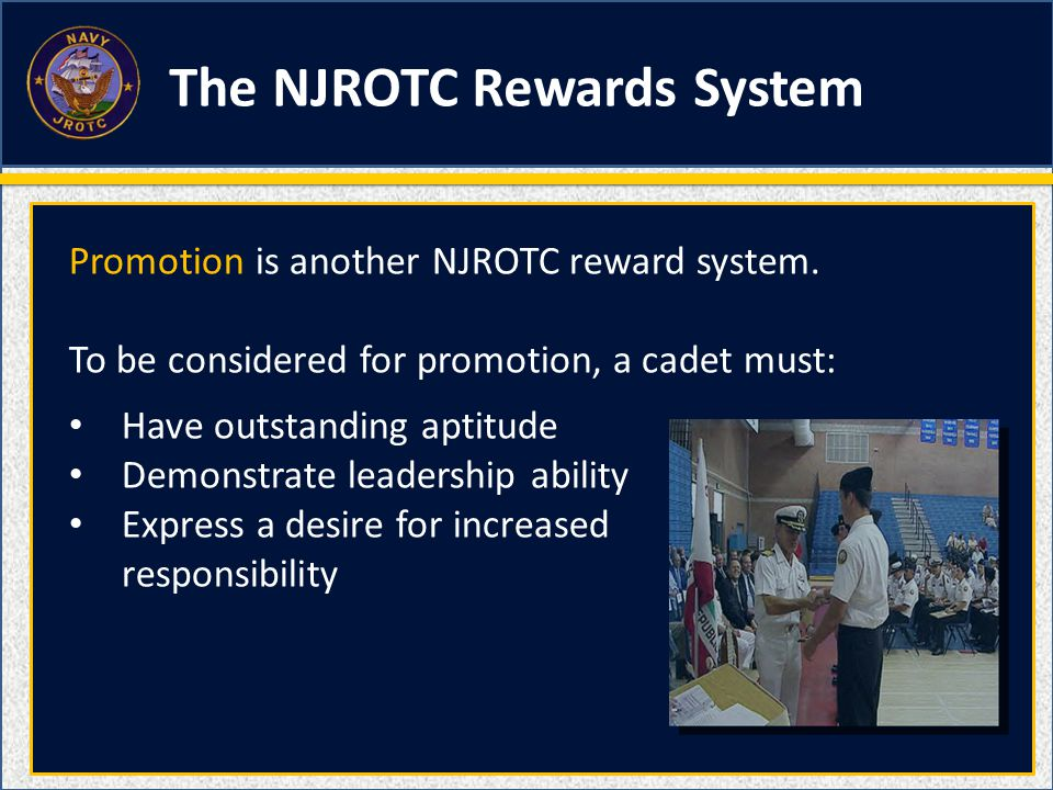 Promotion is another NJROTC reward system.