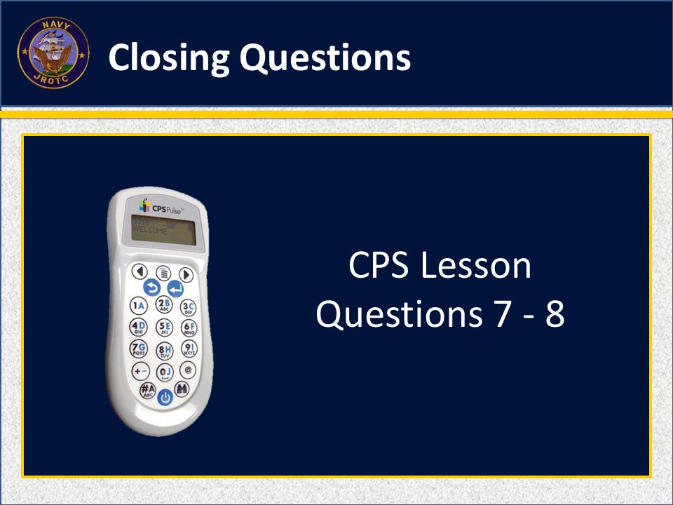 Closing Questions CPS Lesson Questions 7 - 8