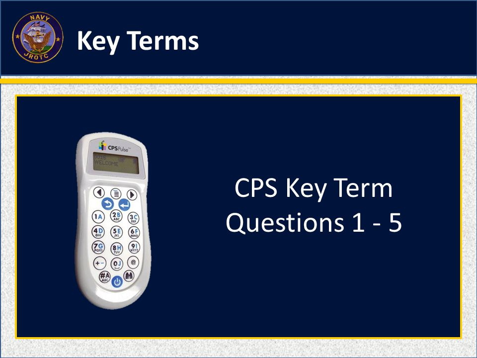 Key Terms CPS Key Term Questions 1 - 5
