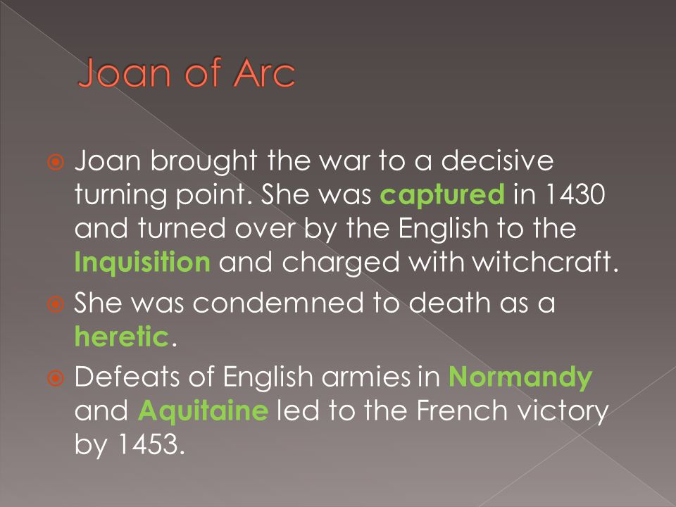  Joan brought the war to a decisive turning point.