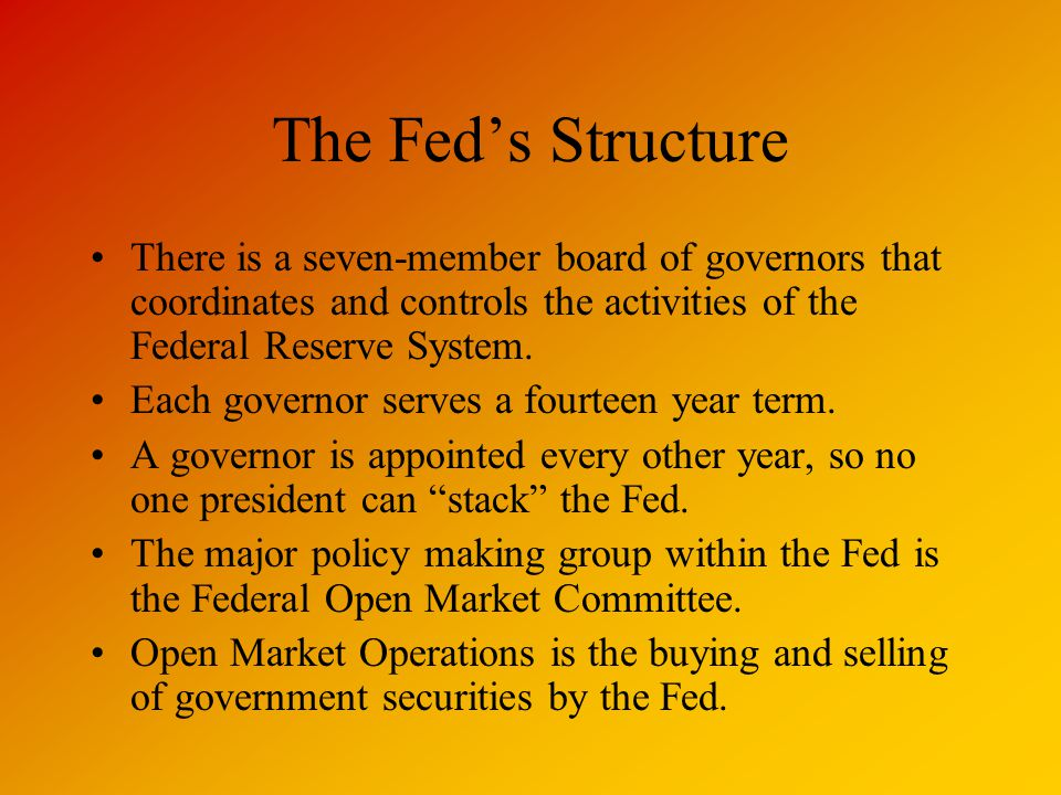 The Fed's Structure There is a seven-member board of governors that coordinates and controls the activities of the Federal Reserve System.