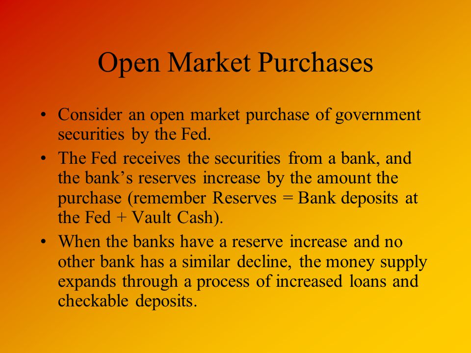 Open Market Purchases Consider an open market purchase of government securities by the Fed.