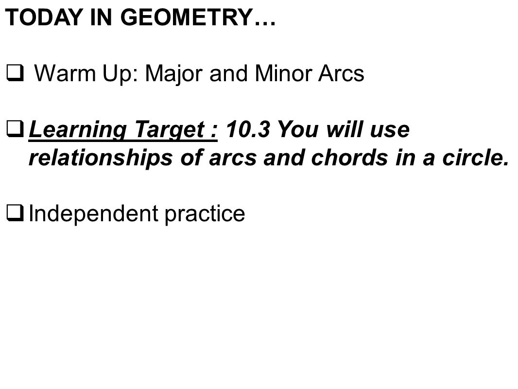 Today in geometry warm up major and minor arcs learning today in geometry warm up major and minor arcs learning target hexwebz Gallery