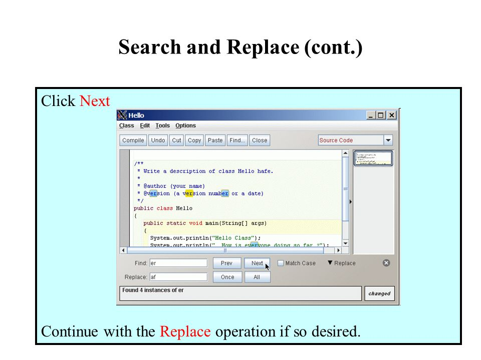 Search and Replace (cont.) Click Next Continue with the Replace operation if so desired.