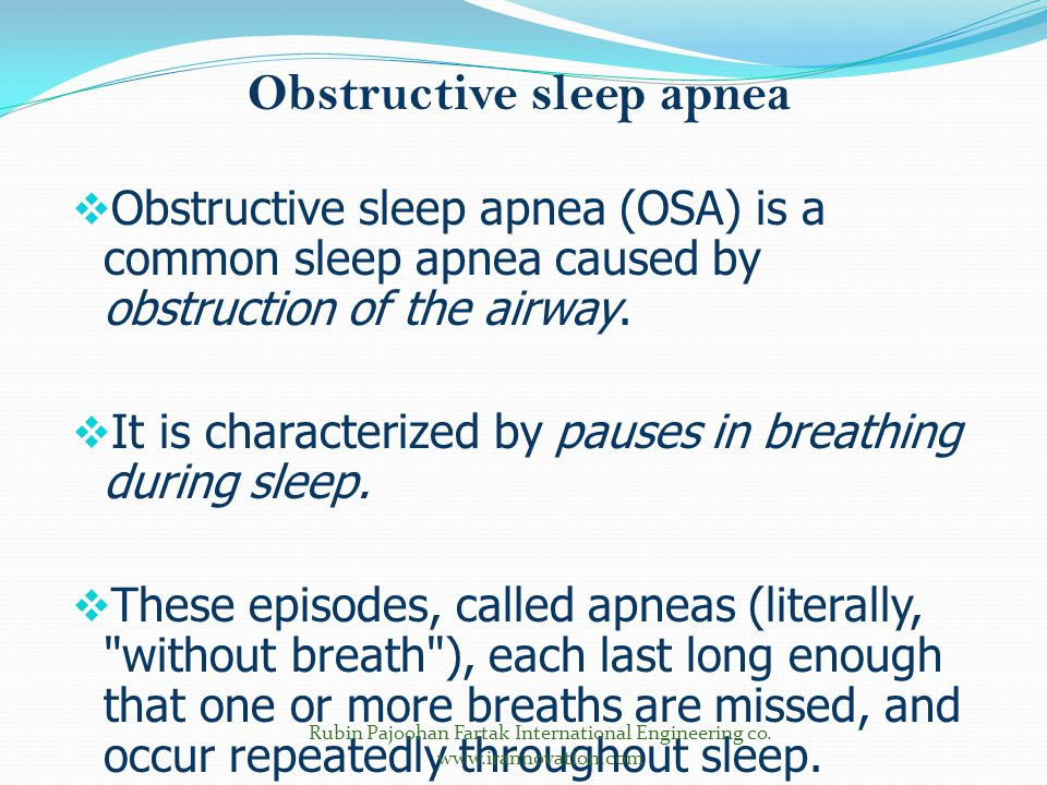 Obstructive sleep apnea  Obstructive sleep apnea (OSA) is a common sleep apnea caused by obstruction of the airway.