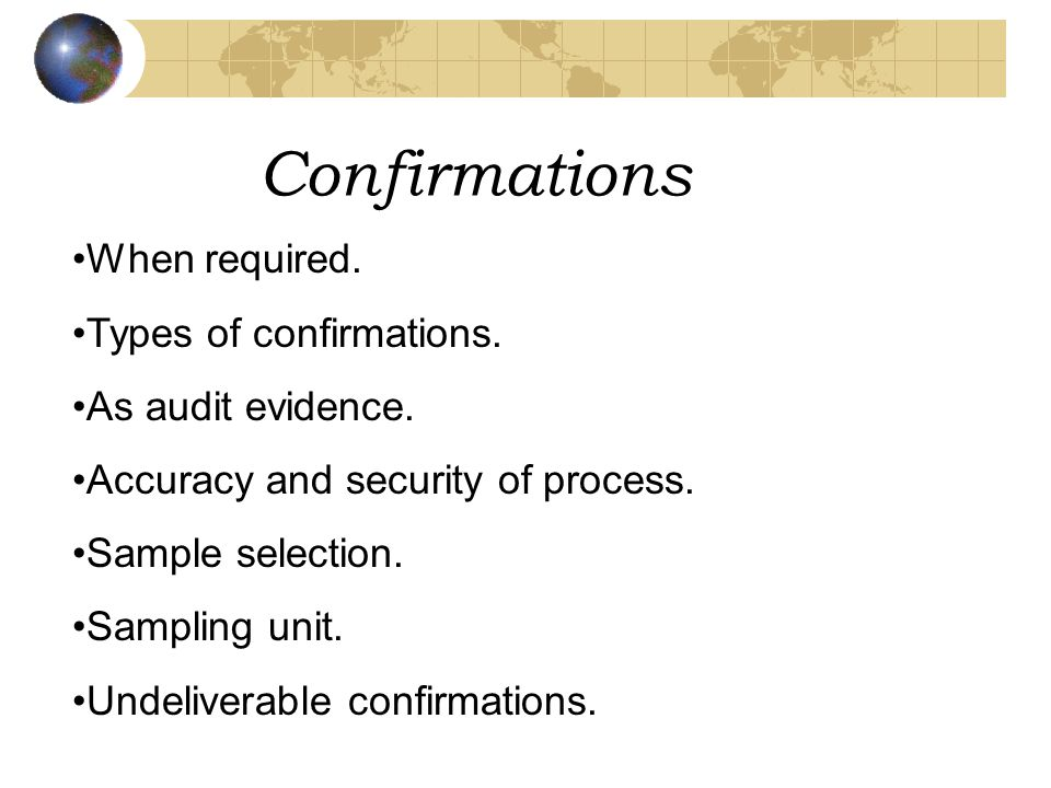 Confirmations When required. Types of confirmations.