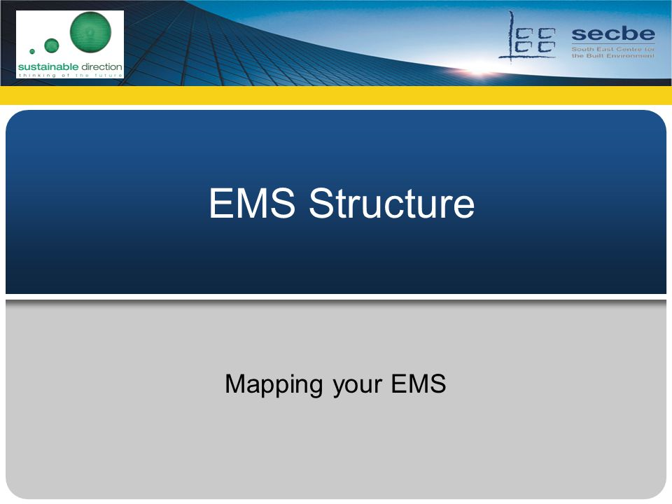EMS Structure Mapping your EMS