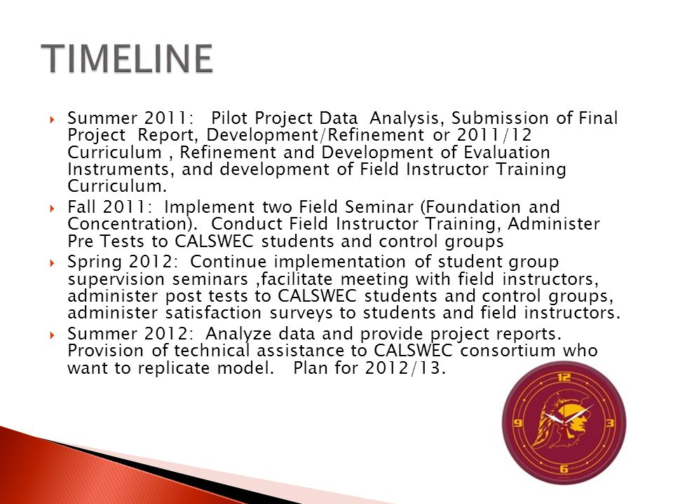  Summer 2011: Pilot Project Data Analysis, Submission of Final Project Report, Development/Refinement or 2011/12 Curriculum, Refinement and Development of Evaluation Instruments, and development of Field Instructor Training Curriculum.