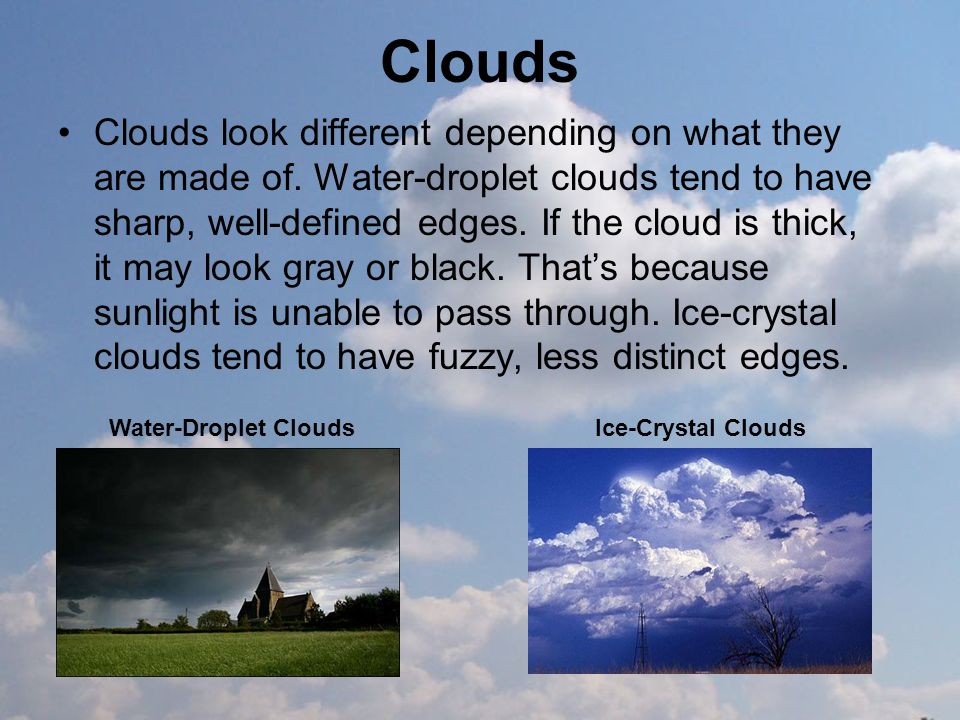 Clouds and Precipitation Weather. How Do Clouds Form? Clouds are ...