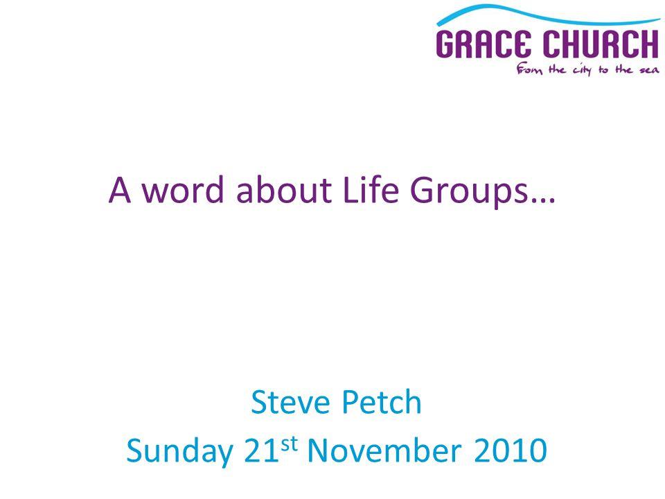 """Presentation """"Steve Petch Sunday 21 st November 2010 A word about ..."""