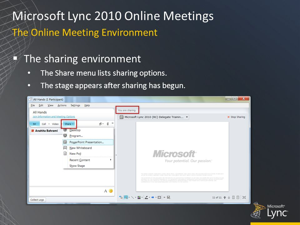 Microsoft Lync 2010 Online Meetings  The sharing environment The Share menu lists sharing options.