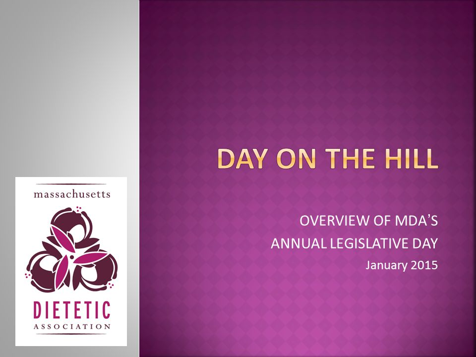 OVERVIEW OF MDA'S ANNUAL LEGISLATIVE DAY January 2015