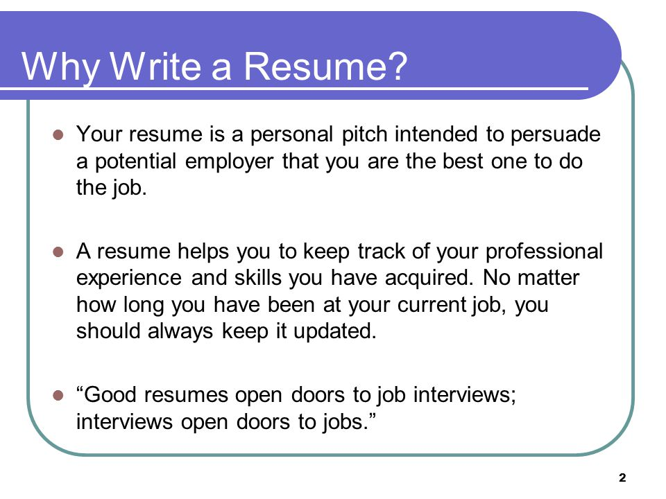 2 Why Write a Resume.