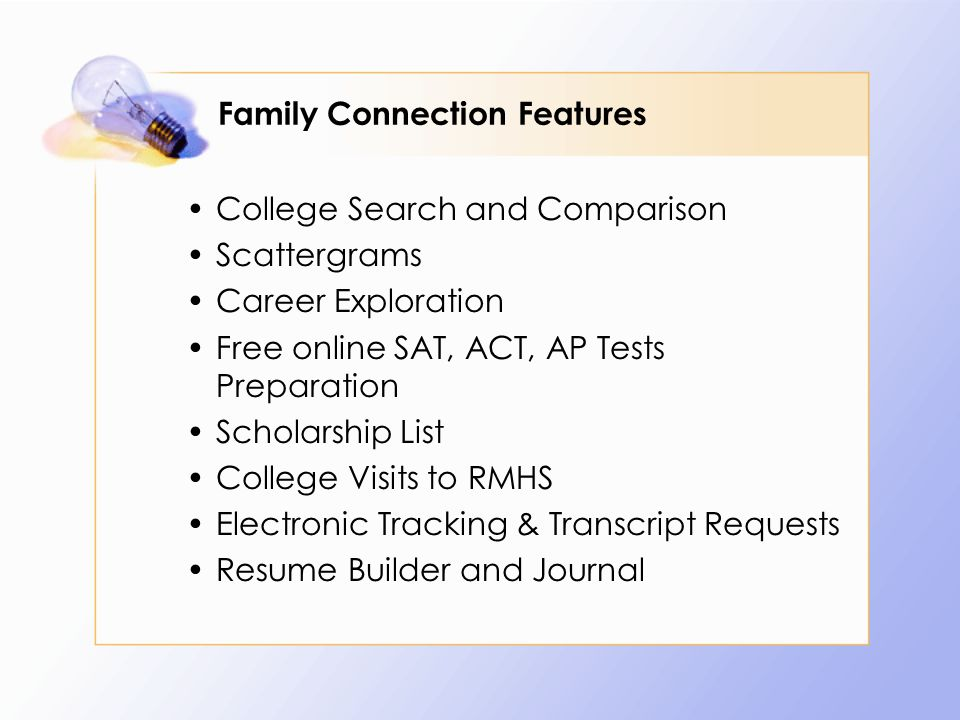 Family Connection Features College Search and Comparison Scattergrams Career Exploration Free online SAT, ACT, AP Tests Preparation Scholarship List College Visits to RMHS Electronic Tracking & Transcript Requests Resume Builder and Journal