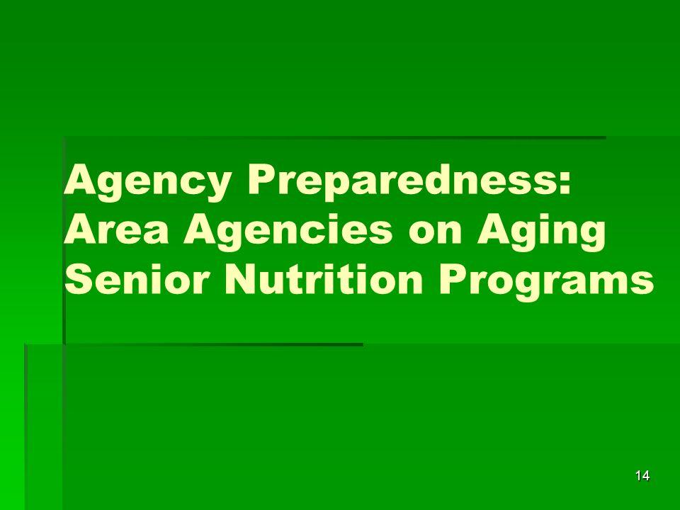 14 Agency Preparedness: Area Agencies on Aging Senior Nutrition Programs