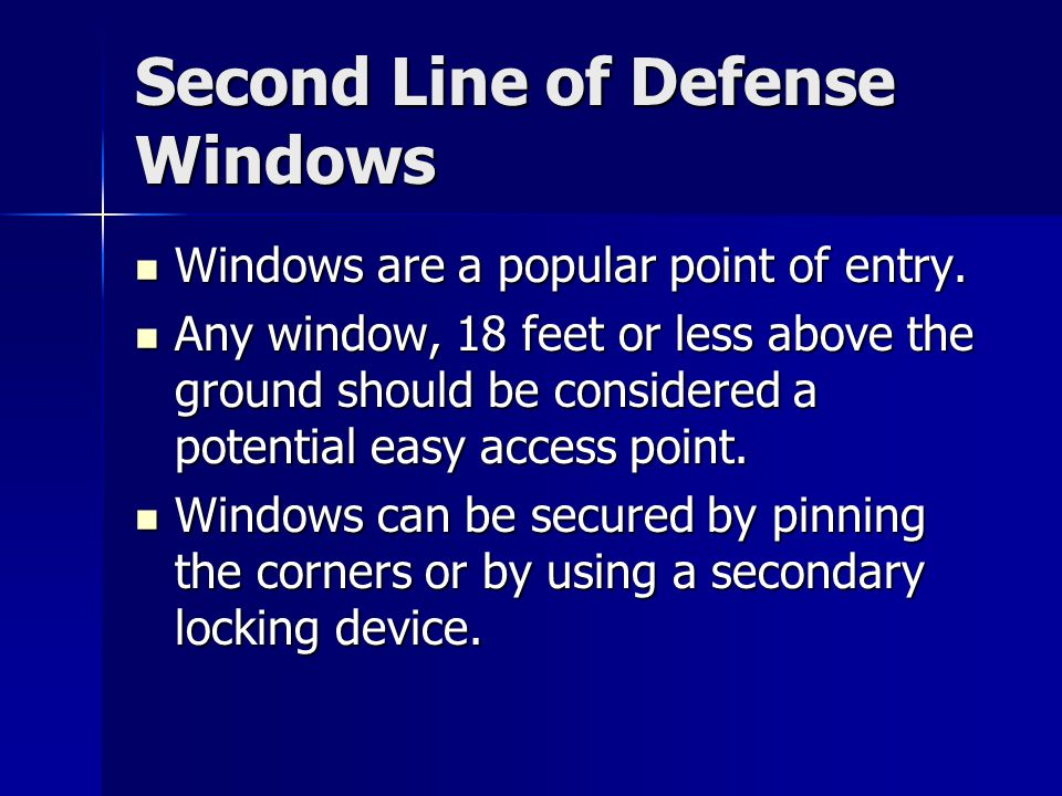 Second Line of Defense Windows Windows are a popular point of entry.