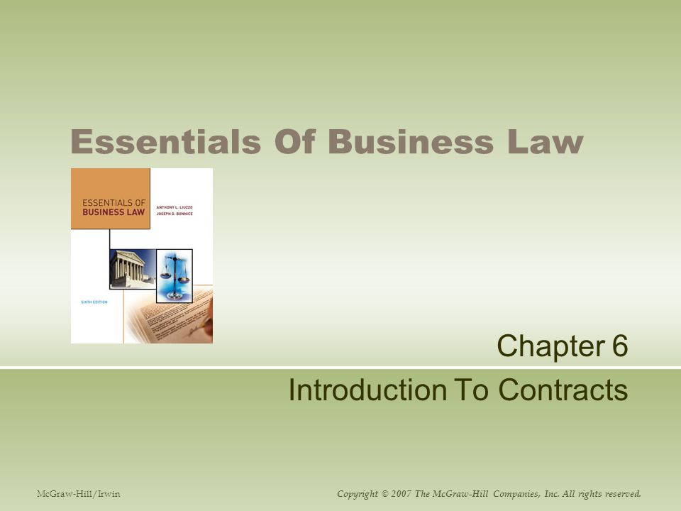 Essentials Of Business Law Chapter 6 Introduction To Contracts McGraw-Hill/Irwin Copyright © 2007 The McGraw-Hill Companies, Inc.