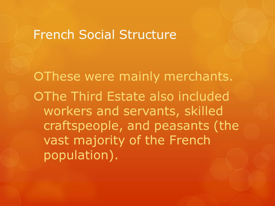 French Social Structure  These were mainly merchants.
