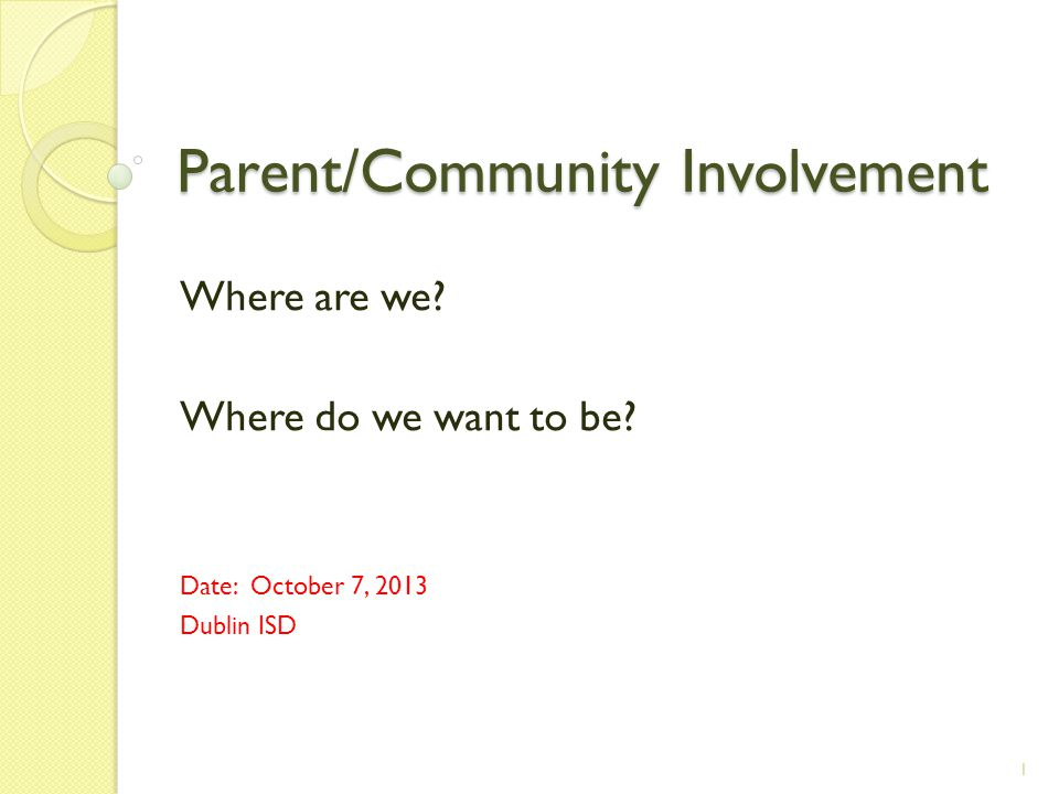 Parent/Community Involvement Where are we. Where do we want to be.