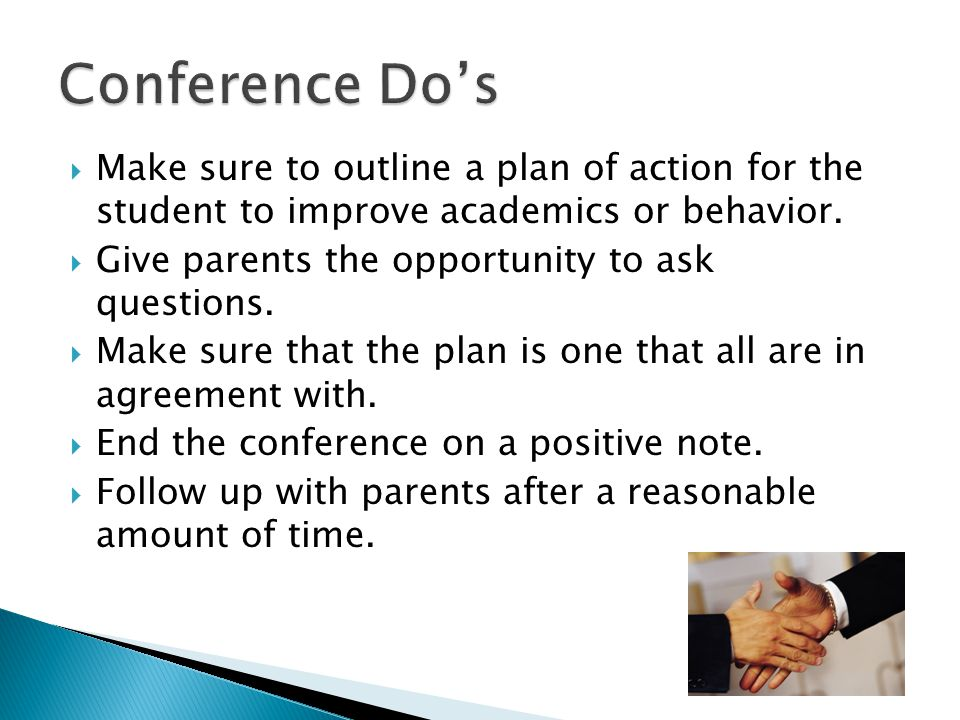  Make sure to outline a plan of action for the student to improve academics or behavior.