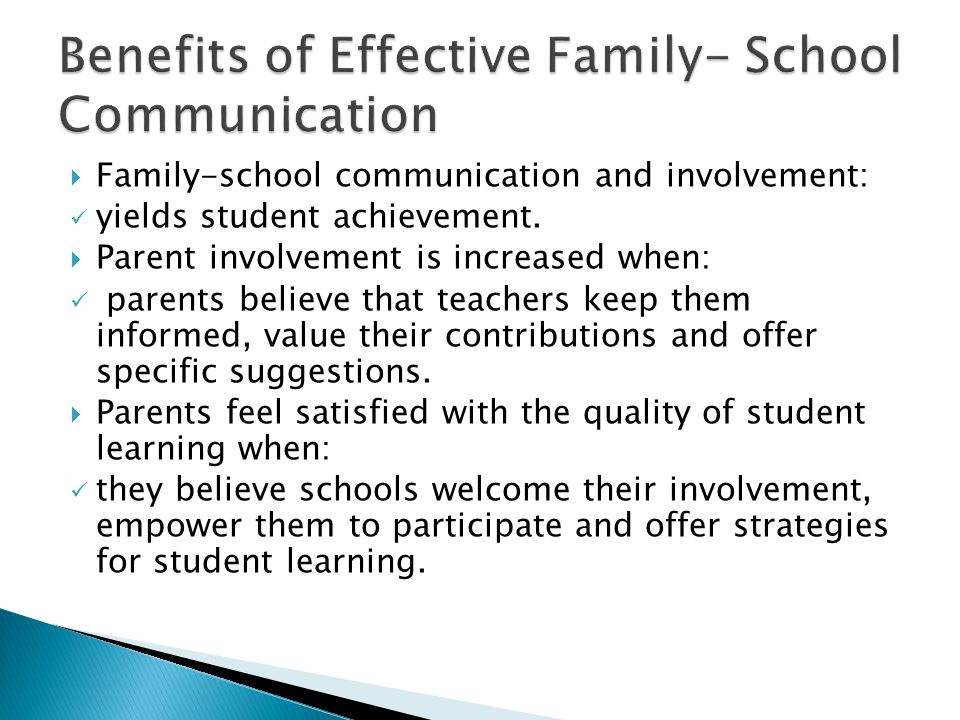  Family-school communication and involvement: yields student achievement.