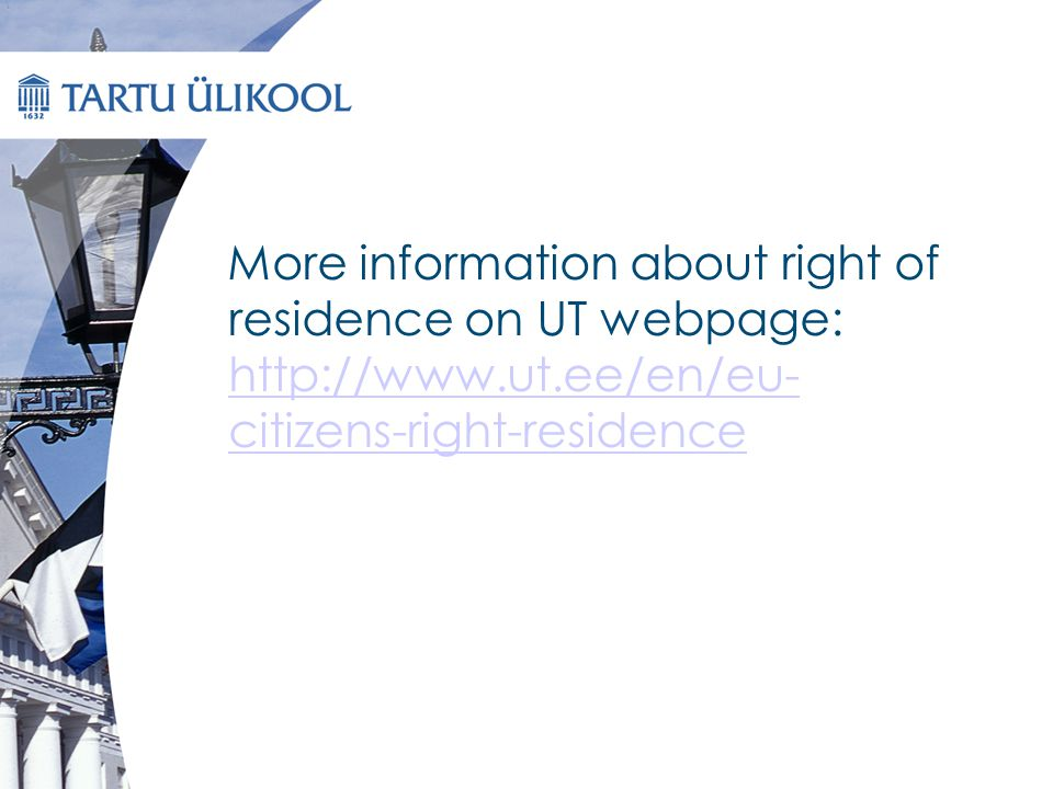 More information about right of residence on UT webpage:   citizens-right-residence   citizens-right-residence