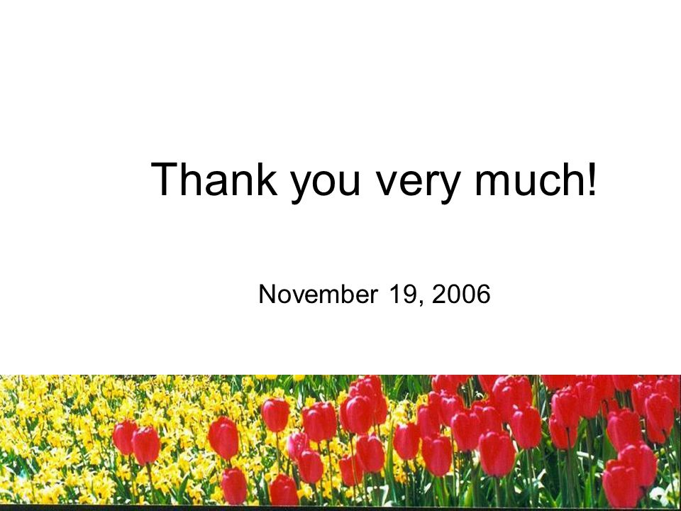 Thank you very much! November 19, 2006