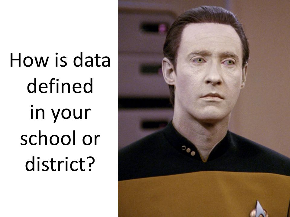 How is data defined in your school or district