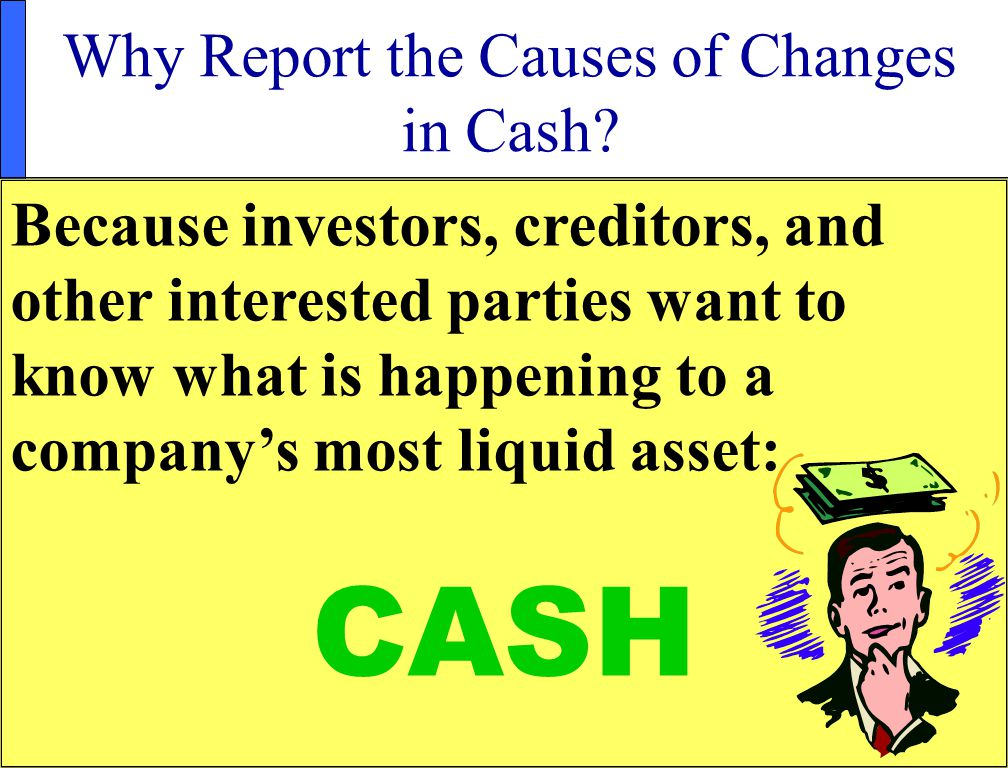10 Why Report the Causes of Changes in Cash.