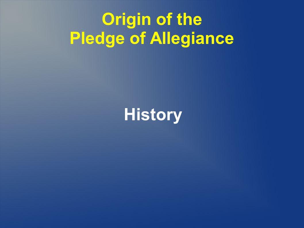 Origin of the Pledge of Allegiance History