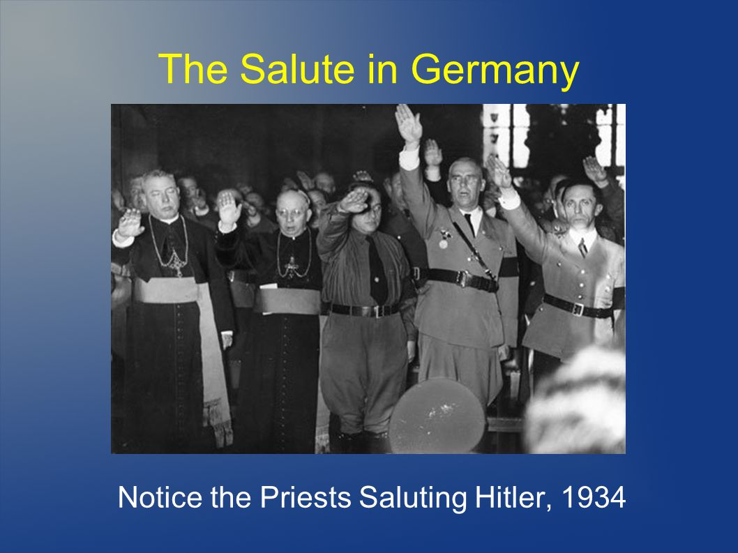 The Salute in Germany Notice the Priests Saluting Hitler, 1934