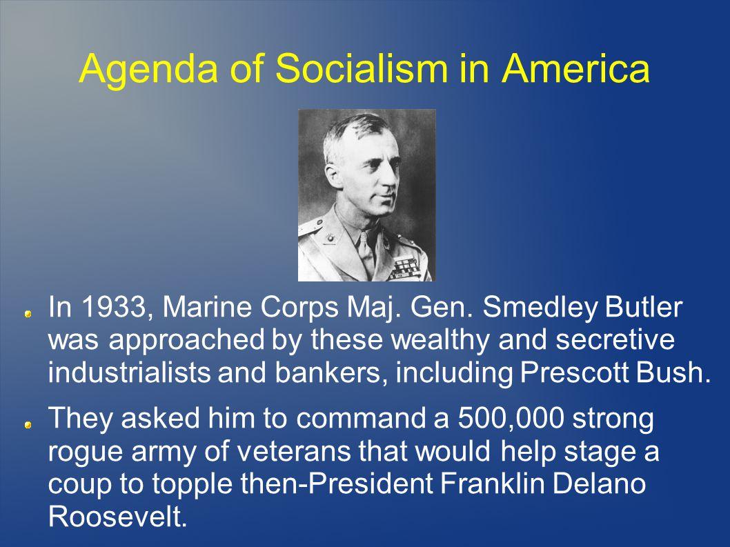 Agenda of Socialism in America In 1933, Marine Corps Maj.