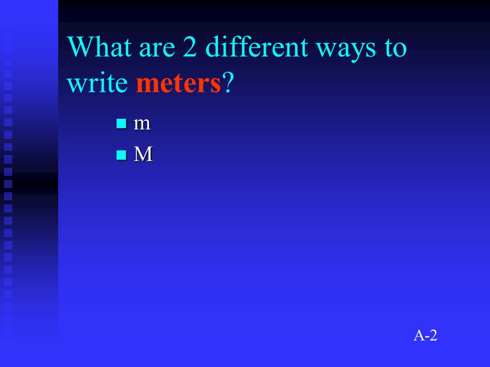 What are 2 different ways to write meters m M A-2